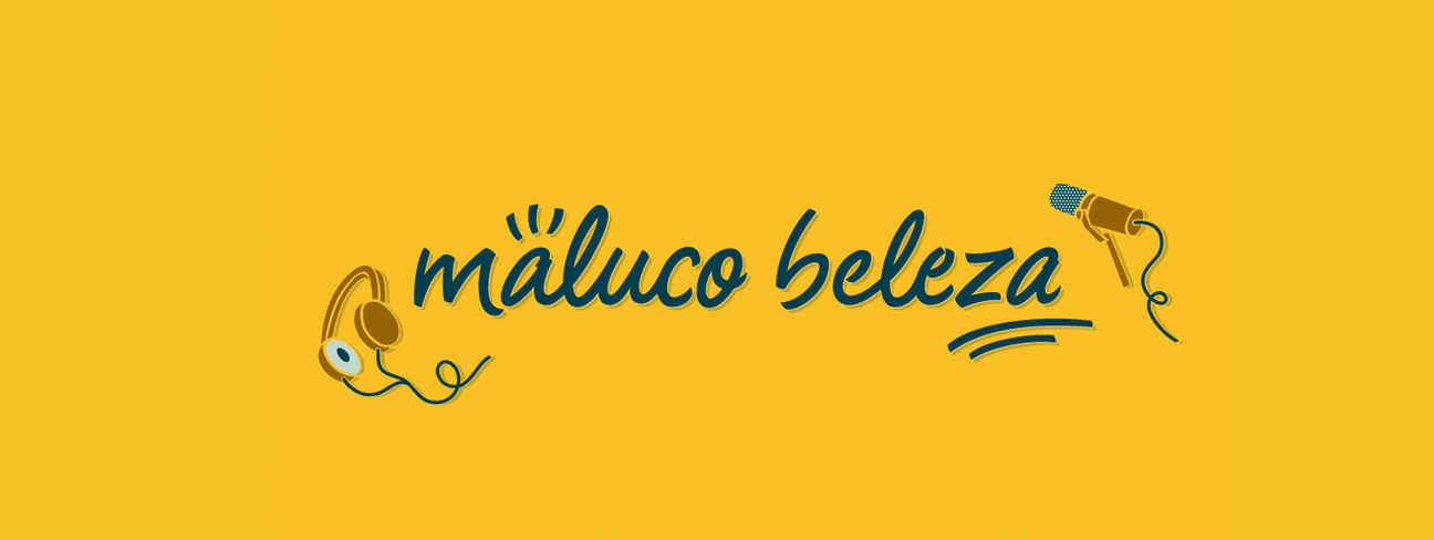 Maluco Beleza – Halfstudio
